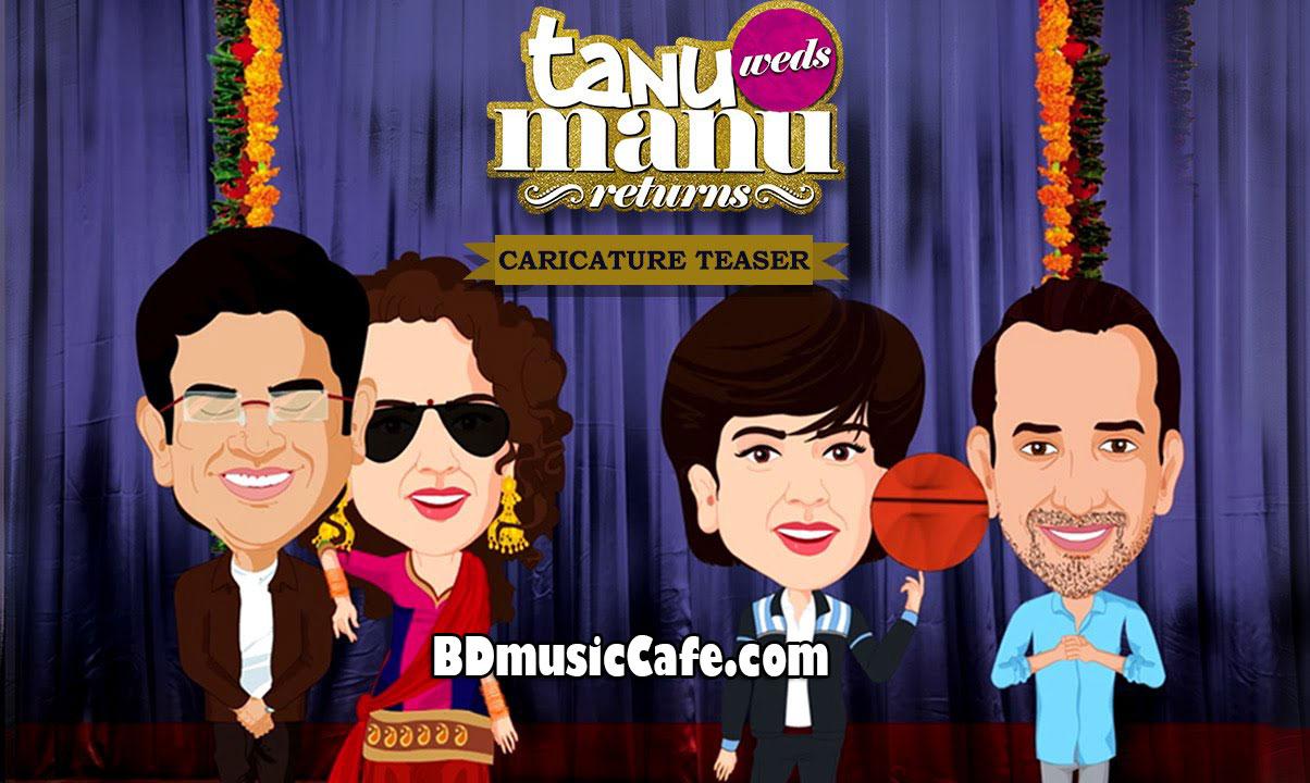 Tanu Weds Manu Returns Caricature Teaser Kangana Ranaut R Madhavan