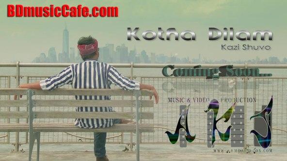 Kotha Dilam Music Video Kazi Shuvo