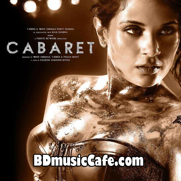 Cabaret 2016 bollywood movie mp3 songs download bd All songs hd video 2016