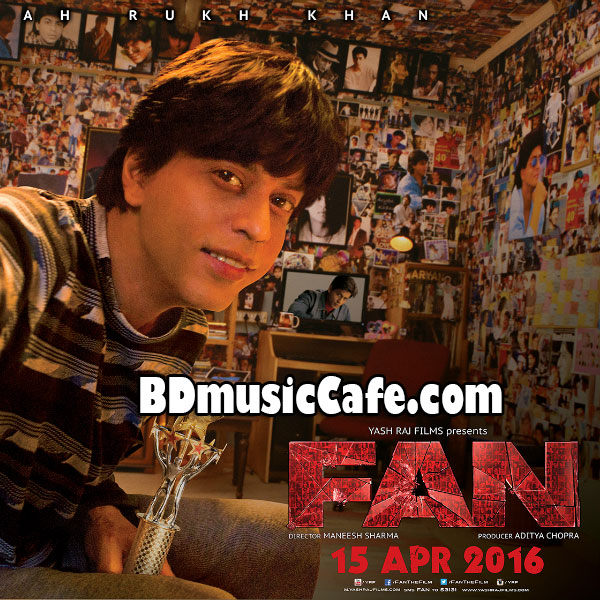 Fan 2016 bollywood movie mp3 songs download bd music cafe All songs hd video 2016